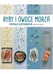 Ryby i owoce morza. Szkoła gotowania - okładka książki