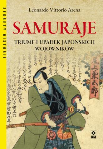 Samuraje. Triumf i upadek japońskich - okładka książki