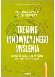 Trening innowacyjnego myślenia. - okładka książki