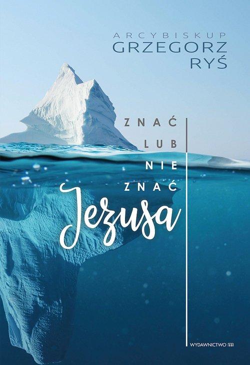 Znać lub nie znać Jezusa - okładka książki