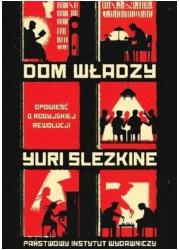 Dom władzy. Opowieść o rosyjskiej - okładka książki