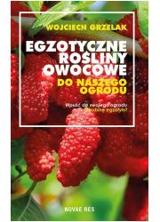 Egzotyczne rośliny owocowe do naszego - okładka książki