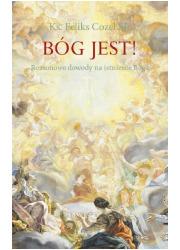Bóg jest! Rozumowe dowody na istnienie - okładka książki