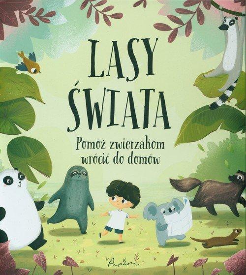Lasy świata. Pomóż zwierzakom wrócić - okładka książki