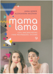 Mama lama czyli macierzyństwo i - okładka książki