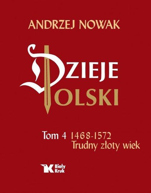 Dzieje Polski. Tom 4. 1468-1572. - okładka książki