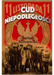 Cud Niepodległości. Polska wybuchła - okładka książki
