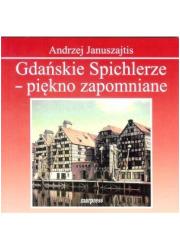 Gdańskie Spichlerze - piękno zapomniane - okładka książki