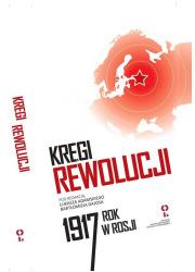 Kręgi rewolucji Rok 1917 w Rosji - okładka książki