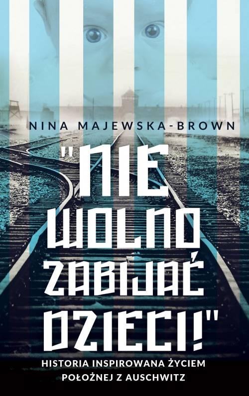 Anioł życia z Auschwitz. Historia - okładka książki