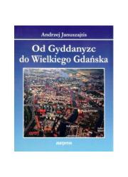 Od Gyddanyzc do Wielkiego Gdańska - okładka książki