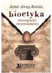 Bioetyka starożytności chrześcijańskiej - okładka książki