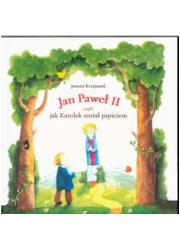 Jan Paweł II czyli jak Karolek - okładka książki