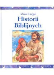 Moja księga historii biblijnych - okładka książki