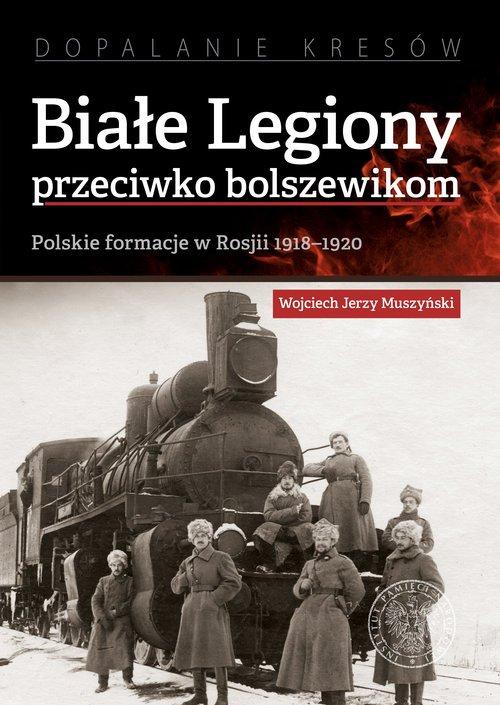 Białe Legiony przeciwko bolszewikom. - okładka książki