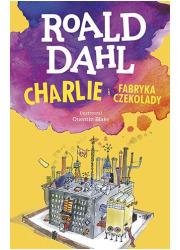 Charlie i fabryka czekolady - okładka książki