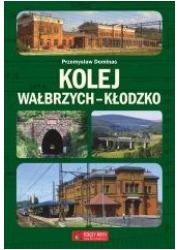 Kolej Wałbrzych-Kłodzko - okładka książki