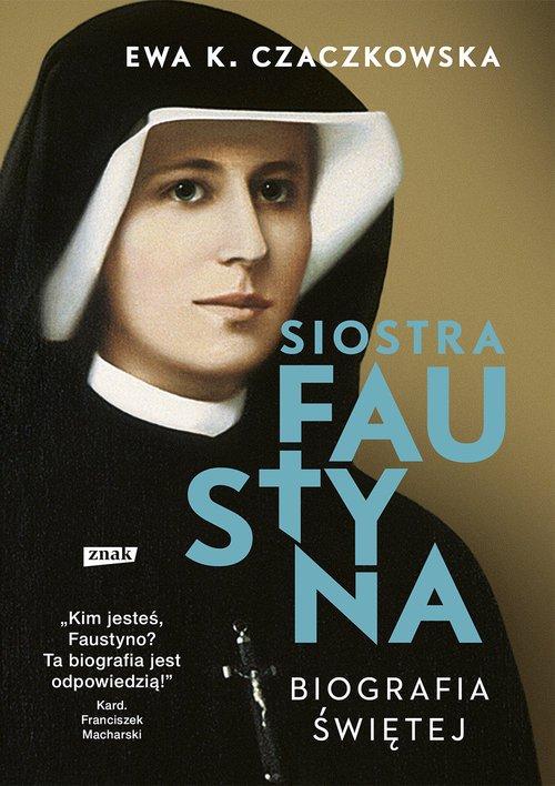 Siostra Faustyna. Biografia świętej - okładka książki