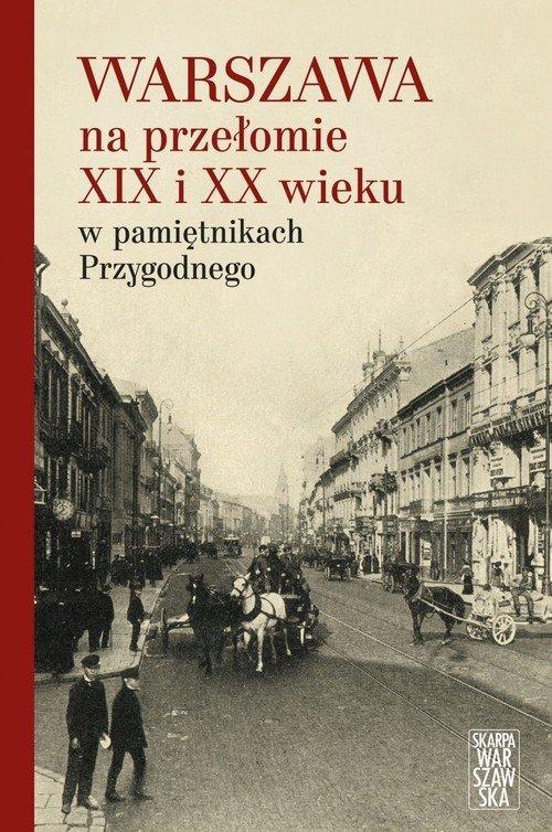 Warszawa na przełomie XIX i XX - okładka książki