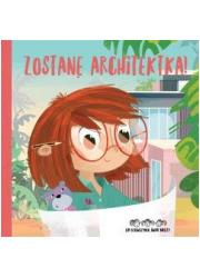 Zostanę architektką! Do dziewczynek - okładka książki