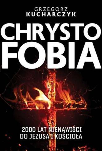 Chrystofobia. 500 lat nienawiści - okładka książki