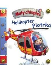 Mały chłopiec. Helikopter Piotrka - okładka książki