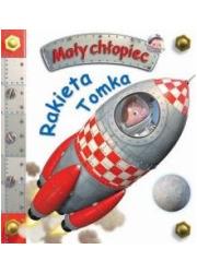 Mały chłopiec. Rakieta Tomka - okładka książki