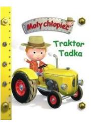 Mały chłopiec. Traktor Tadka - okładka książki