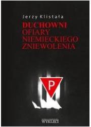 Duchowni. Ofiary niemieckiego zniewolenia - okładka książki