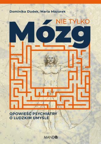Nie tylko mózg. Opowieść psychiatry - okładka książki