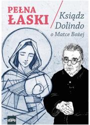 Pełna łaski. Ksiądz Dolindo o Matce - okładka książki