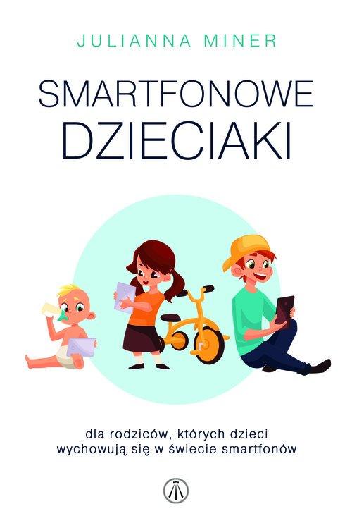 Smartfonowe dzieciaki. Dla rodziców, - okładka książki