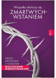 Wszystko skończy się zmartwychwstaniem. - okładka książki