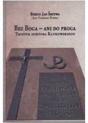Bez Boga - ani do proga. Tryptyk - okładka książki