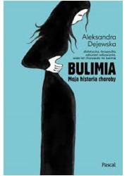 Bulimia. Moja historia choroby - okładka książki