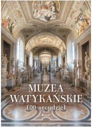 Muzea Watykańskie 100 arcydzieł - okładka książki