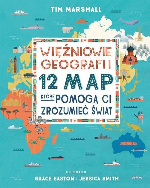 Więźniowie geografii 12 map, które - okładka książki