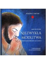 Niezwykła modlitwa. Komentarze - okładka książki