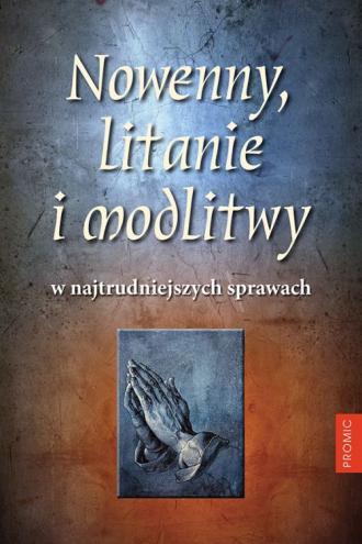 Nowenny, litanie i modlitwy w najtrudniejszych - okładka książki
