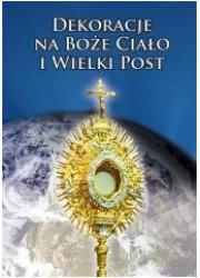Dekoracje na Boże Ciało i Wielki - okładka książki