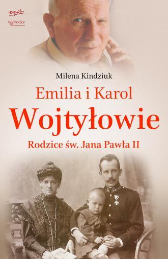 Emilia i Karol Wojtyłowie. Rodzice - okładka książki