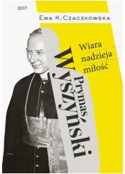 Prymas Wyszyński  Wiara, nadzieja, - okładka książki