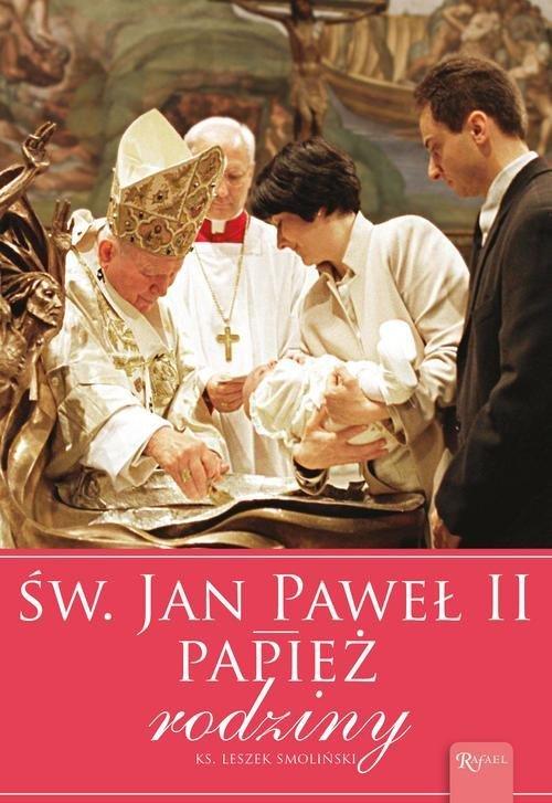 Św. Jan Paweł II Papież Rodziny - okładka książki