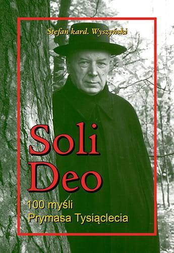 Soli Deo. 100 myśli Prymasa Tysiąclecia - okładka książki