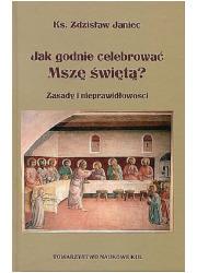 Jak godnie celebrować Mszę świętą - okładka książki