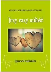 Trzy razy miłość. Opowieść małżeńska - okładka książki
