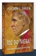 Idź do Nieba! Duchowy drogowskaz - okładka książki