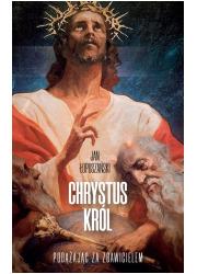 Chrystus Król. Podążając za Zbawicielem - okładka książki