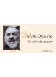 Myśli Ojca Pio. 50 różnych cytatów - okładka książki