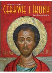 Cerkwie i ikony Łemkowszczyzny - okładka książki